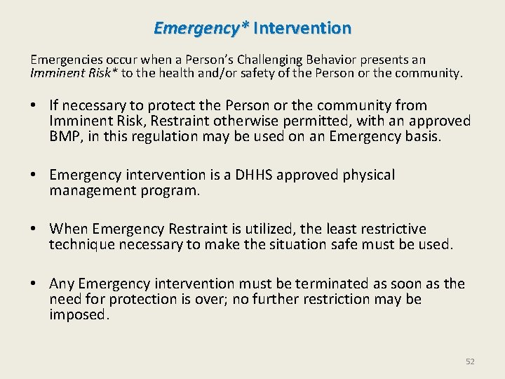 Emergency* Intervention Emergencies occur when a Person's Challenging Behavior presents an Imminent Risk*