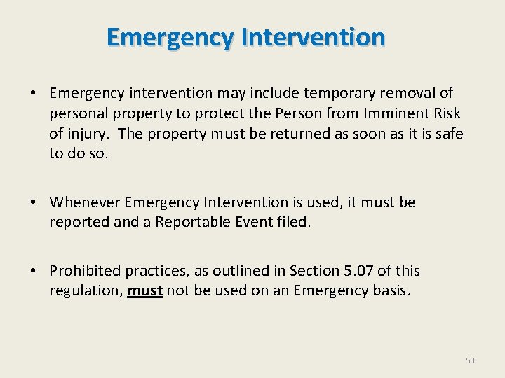 Emergency Intervention • Emergency intervention may include temporary removal of personal property to protect