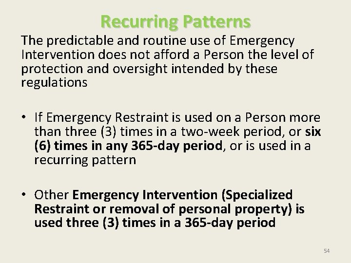Recurring Patterns The predictable and routine use of Emergency Intervention does not afford a