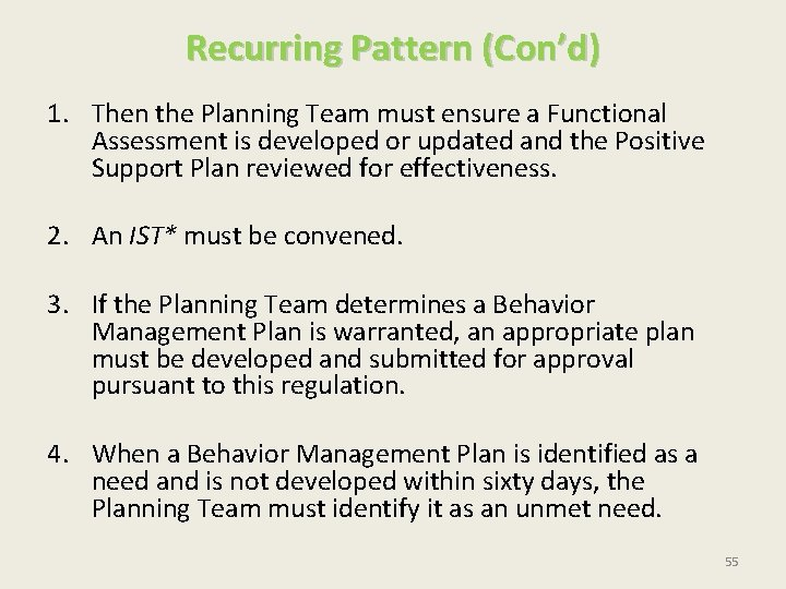 Recurring Pattern (Con'd) 1. Then the Planning Team must ensure a Functional Assessment is