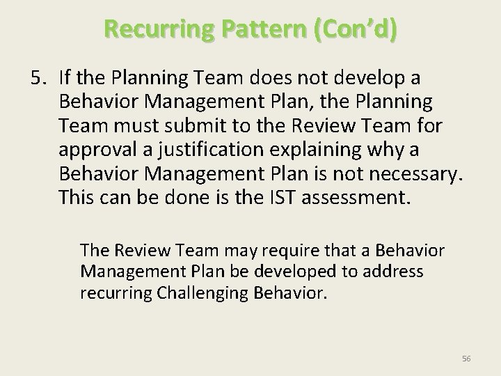 Recurring Pattern (Con'd) 5. If the Planning Team does not develop a Behavior Management