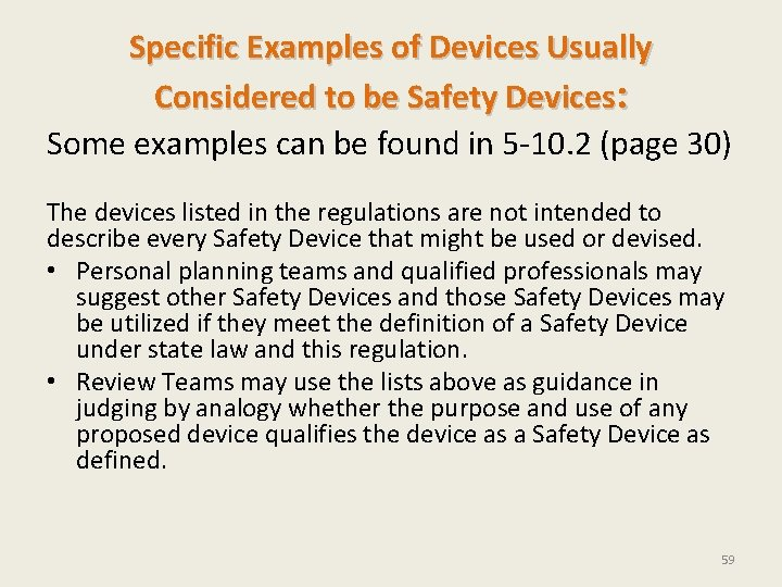 Specific Examples of Devices Usually Considered to be Safety Devices: Some examples can be