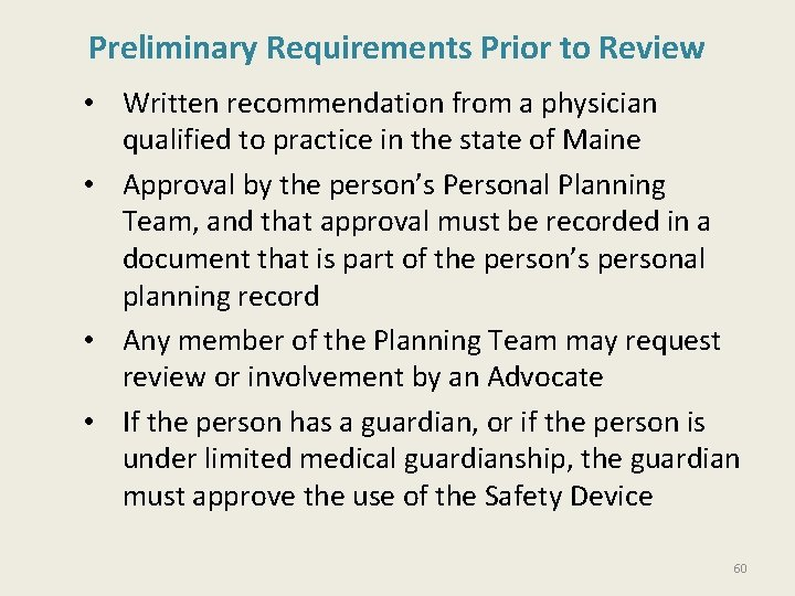 Preliminary Requirements Prior to Review • Written recommendation from a physician qualified to practice