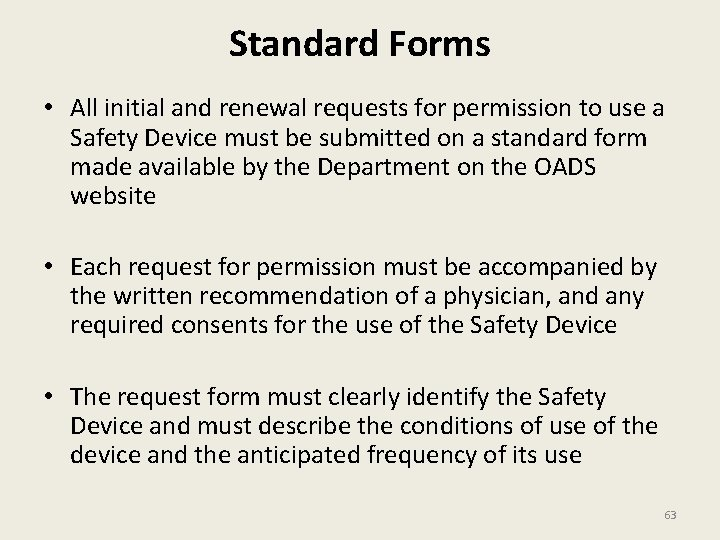 Standard Forms • All initial and renewal requests for permission to use a Safety
