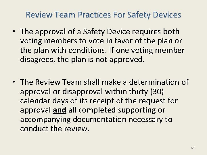 Review Team Practices For Safety Devices • The approval of a Safety Device requires