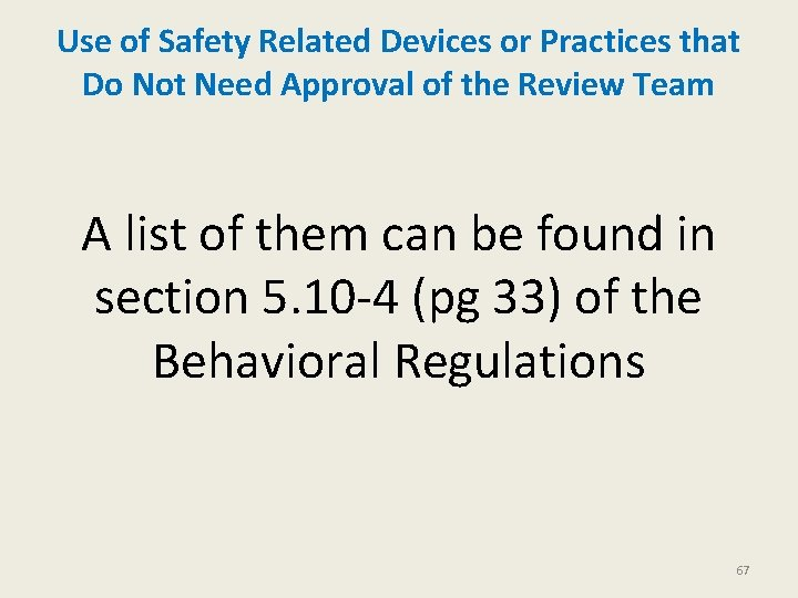 Use of Safety Related Devices or Practices that Do Not Need Approval of the