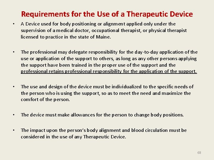 Requirements for the Use of a Therapeutic Device • A Device used for body