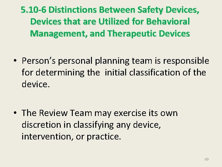 5. 10 -6 Distinctions Between Safety Devices, Devices that are Utilized for Behavioral Management,