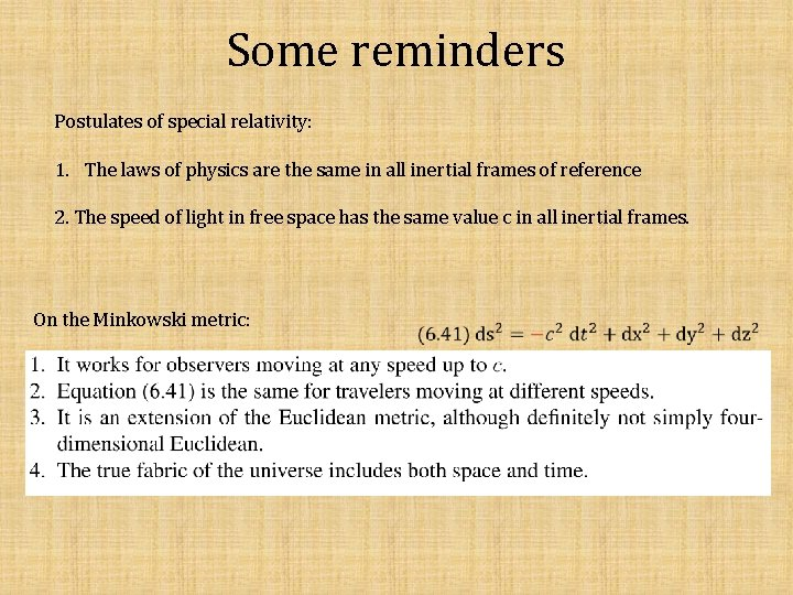 Some reminders Postulates of special relativity: 1. The laws of physics are the same