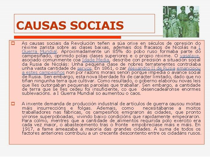 CAUSAS SOCIAIS o As causas sociais da Revolución teñen a súa orixe en séculos