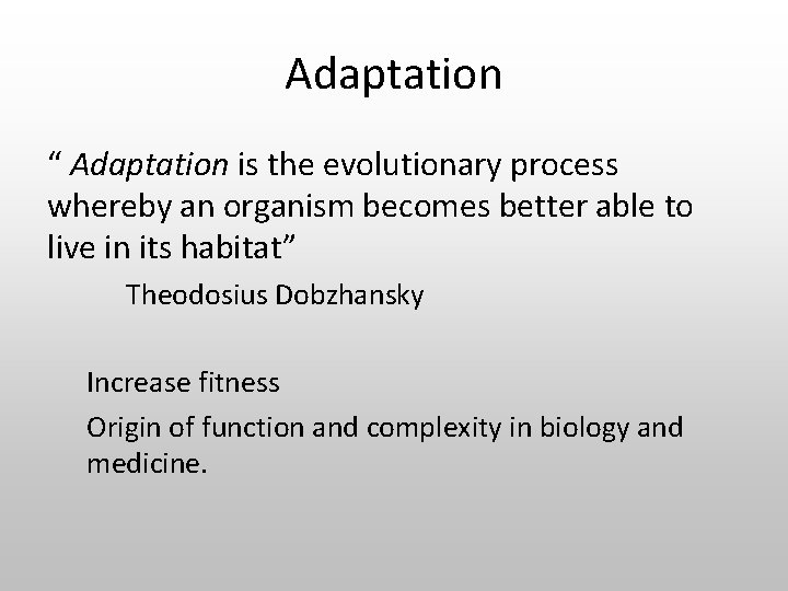 """Adaptation """" Adaptation is the evolutionary process whereby an organism becomes better able to"""