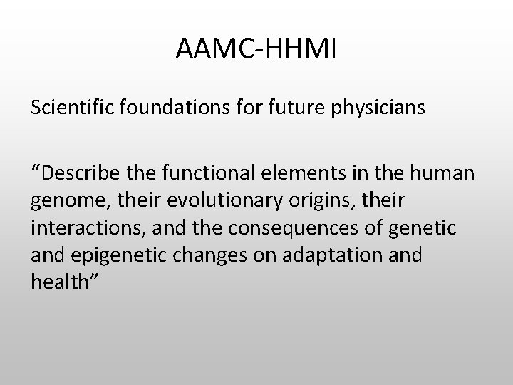 """AAMC-HHMI Scientific foundations for future physicians """"Describe the functional elements in the human genome,"""