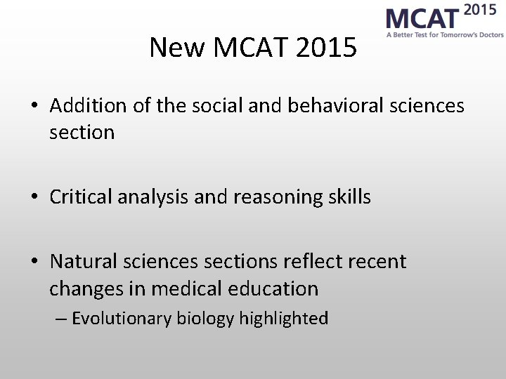 New MCAT 2015 • Addition of the social and behavioral sciences section • Critical