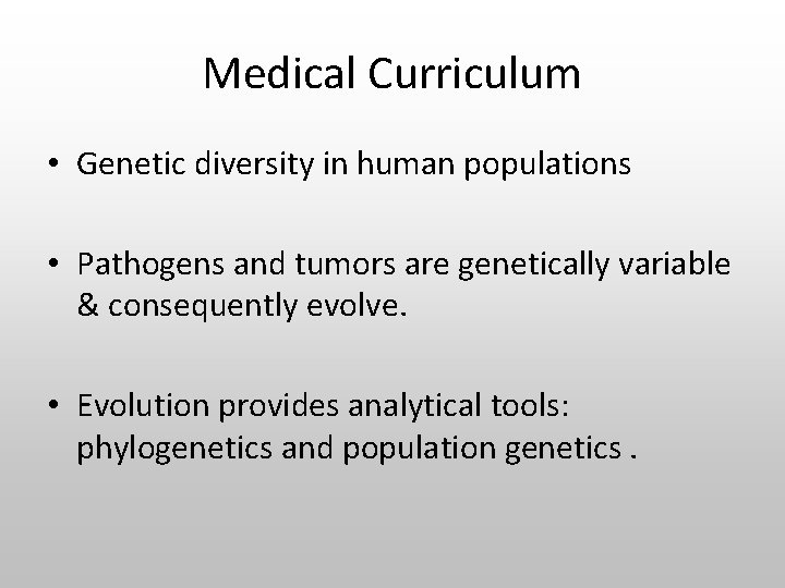 Medical Curriculum • Genetic diversity in human populations • Pathogens and tumors are genetically