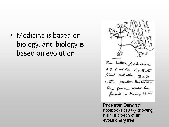 • Medicine is based on biology, and biology is based on evolution Page