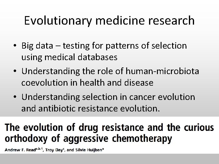 Evolutionary medicine research • Big data – testing for patterns of selection using medical