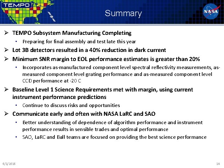 Summary Ø TEMPO Subsystem Manufacturing Completing • Preparing for final assembly and test late