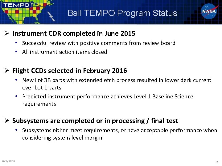 Ball TEMPO Program Status Ø Instrument CDR completed in June 2015 • Successful review