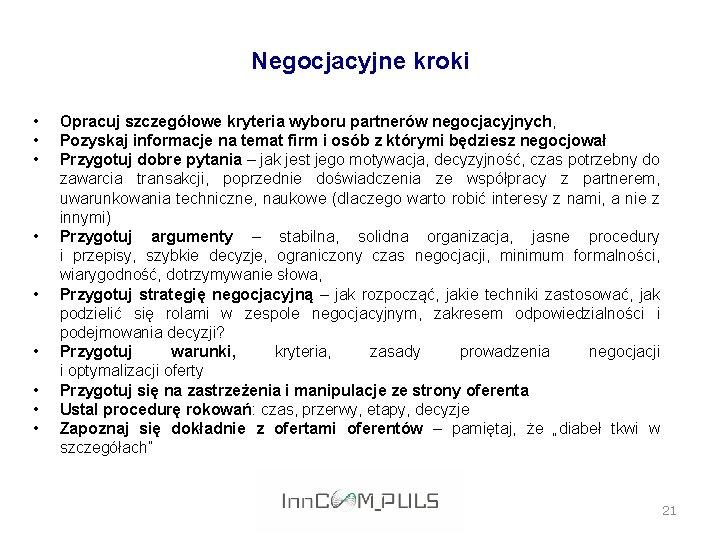 Negocjacyjne kroki • • • Opracuj szczegółowe kryteria wyboru partnerów negocjacyjnych, Pozyskaj informacje na
