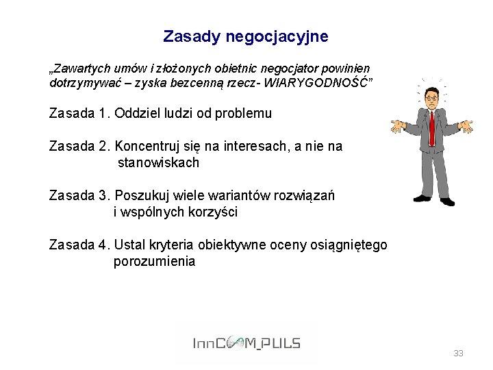 """Zasady negocjacyjne """"Zawartych umów i złożonych obietnic negocjator powinien dotrzymywać – zyska bezcenną rzecz-"""