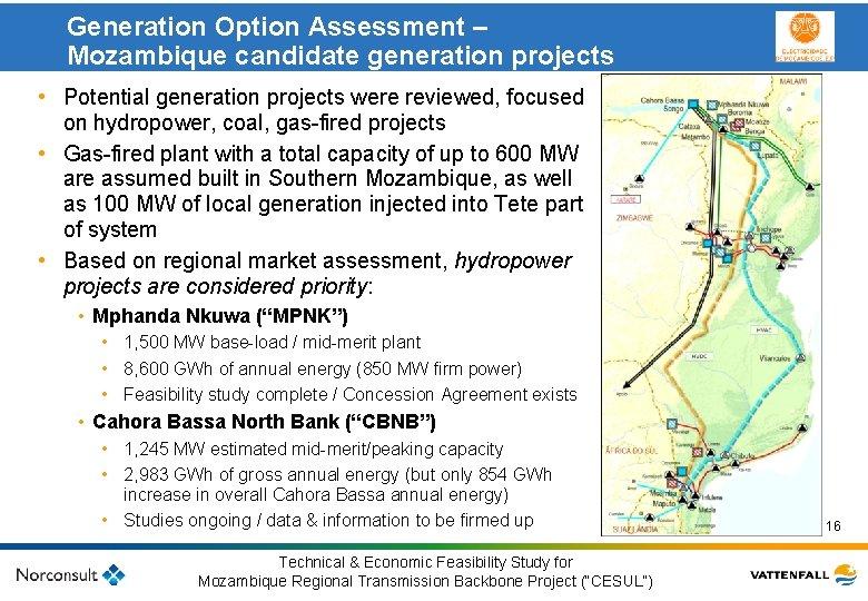 Generation Option Assessment – Mozambique candidate generation projects • Potential generation projects were reviewed,