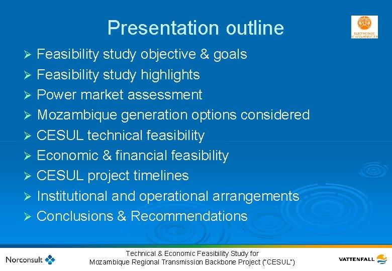 Presentation outline Feasibility study objective & goals Ø Feasibility study highlights Ø Power market