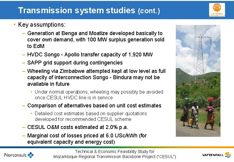 Transmission system studies (cont. ) • Key assumptions: – Generation at Benga and Moatize