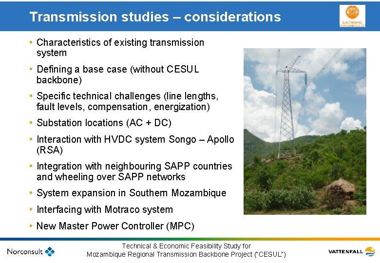 Transmission studies – considerations • Characteristics of existing transmission system • Defining. Klicka a