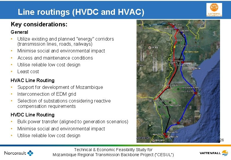 Line routings (HVDC and HVAC) Key considerations: General • Utilize existing and planned