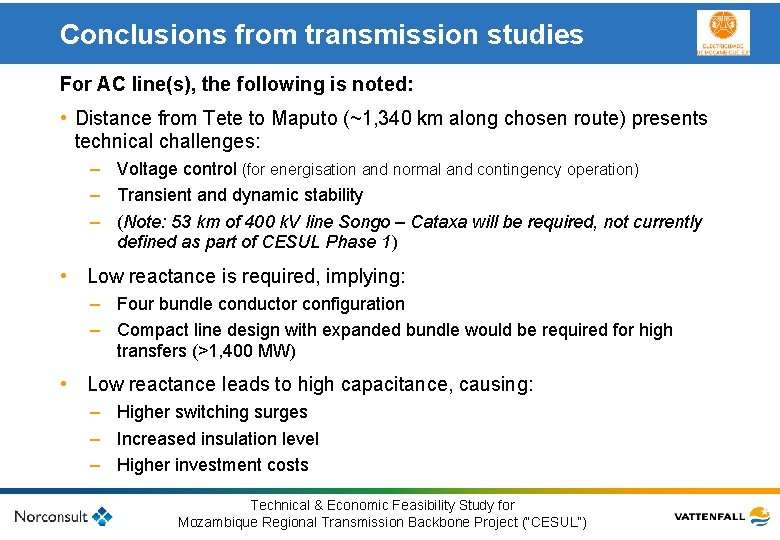 Conclusions from transmission studies For AC line(s), the following is noted: • Distance from