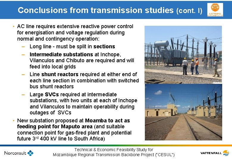 Conclusions from transmission studies (cont. I) • AC line requires extensive reactive power control