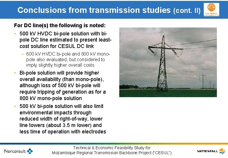 Conclusions from transmission studies (cont. II) For DC line(s) the following is noted: •