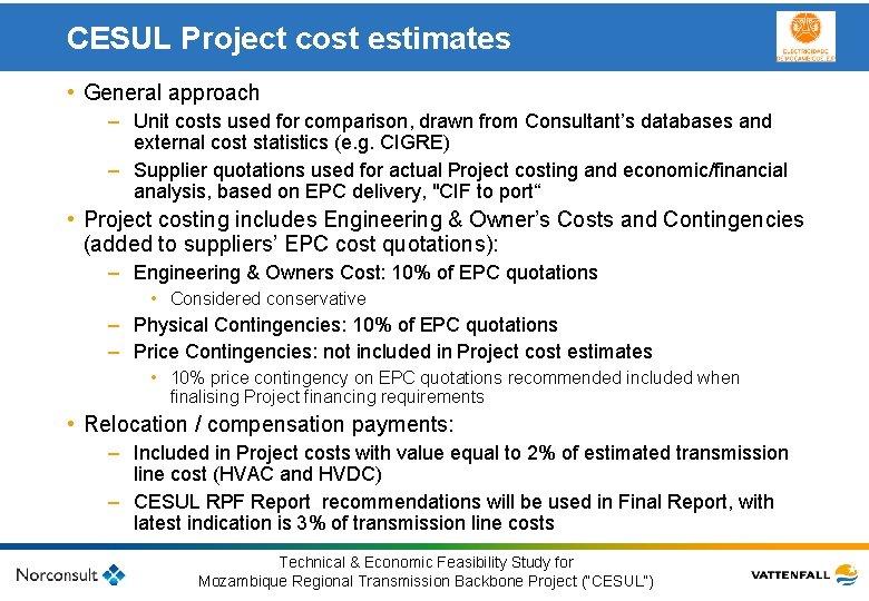 CESUL Project cost estimates • General approach – Unit costs used for comparison, drawn