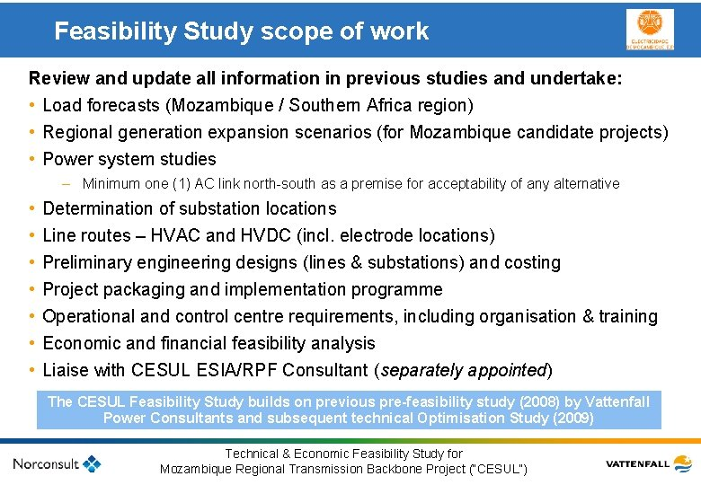 Feasibility Study scope of work Review and update all information in previous studies and