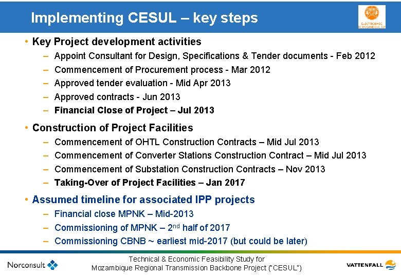 Implementing CESUL – key steps • Key Project development activities – – – Appoint