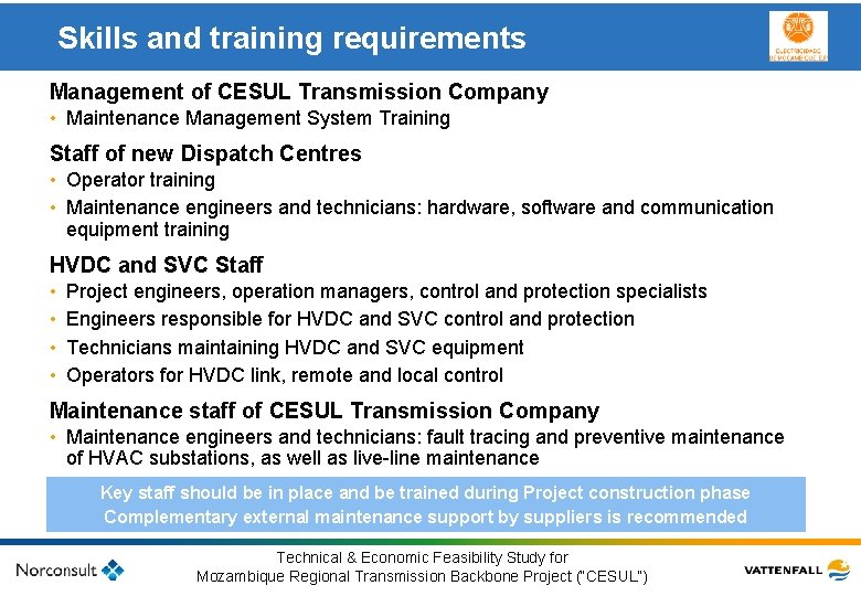 Skills and training requirements Management of CESUL Transmission Company • Maintenance Management System Training