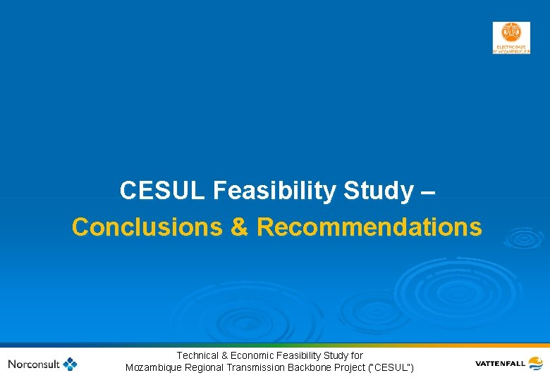 CESUL Feasibility Study – Conclusions & Recommendations 53 © Vattenfall AB Technical & Economic