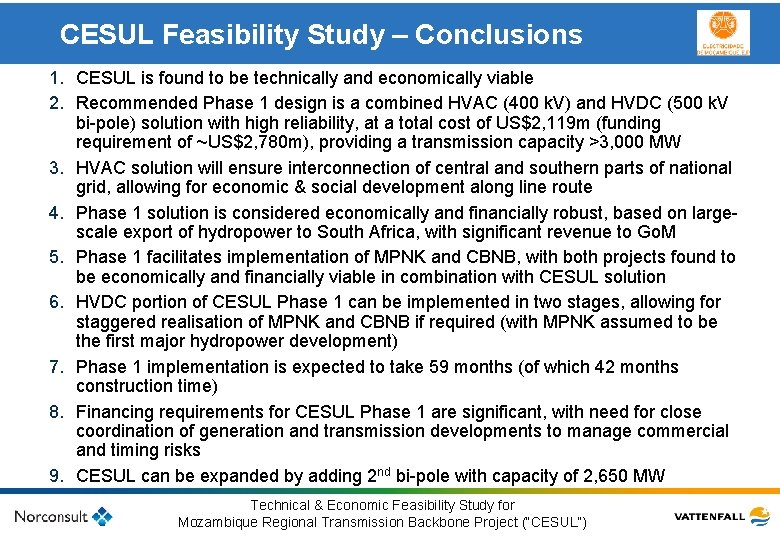 CESUL Feasibility Study – Conclusions 1. CESUL is found to be technically and economically