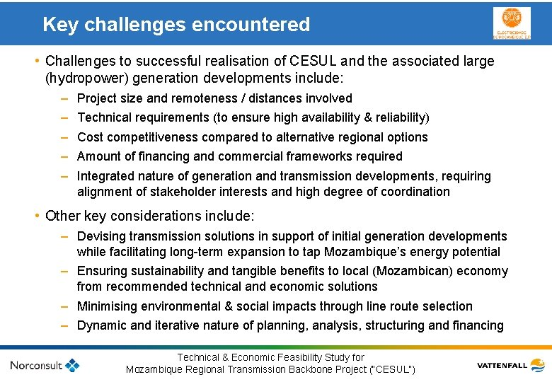 Key challenges encountered • Challenges to successful realisation of CESUL and the associated large