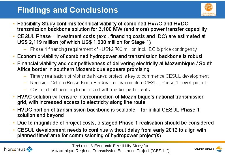 Findings and Conclusions • Feasibility Study confirms technical viability of combined HVAC and HVDC