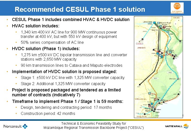 Recommended CESUL Phase 1 solution • CESUL Phase 1 includes combined HVAC & HVDC