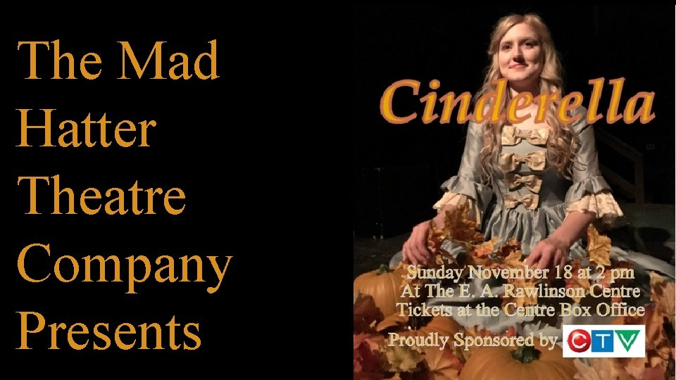 The Mad Hatter Theatre Company Presents