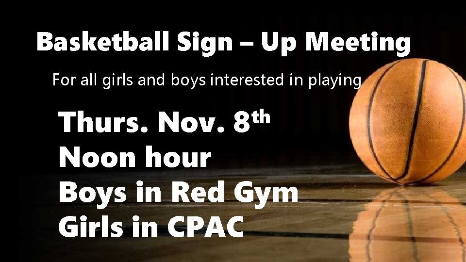 Basketball Sign – Up Meeting For all girls and boys interested in playing th