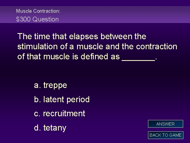 Muscle Contraction: $300 Question The time that elapses between the stimulation of a muscle