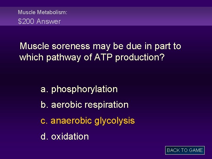 Muscle Metabolism: $200 Answer Muscle soreness may be due in part to which pathway
