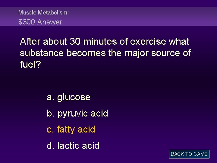 Muscle Metabolism: $300 Answer After about 30 minutes of exercise what substance becomes the