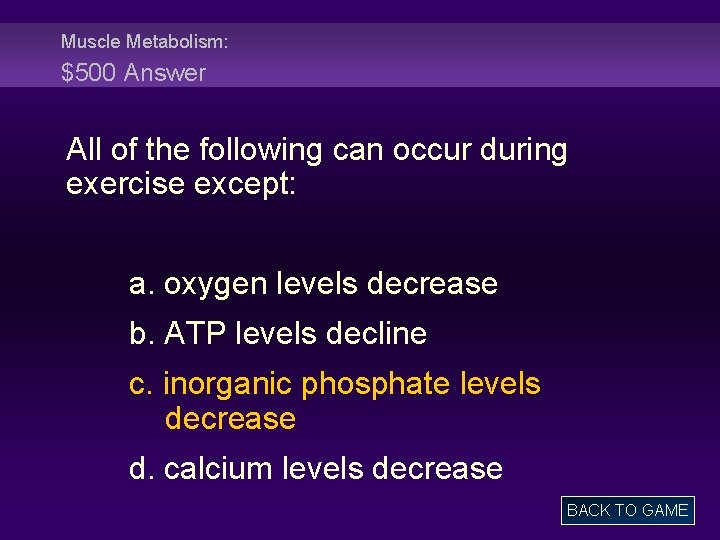 Muscle Metabolism: $500 Answer All of the following can occur during exercise except: a.