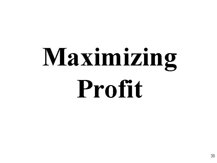Maximizing Profit 30