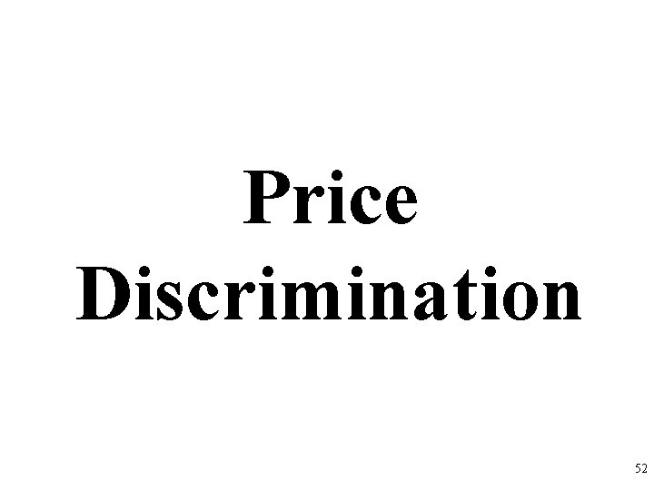 Price Discrimination 52