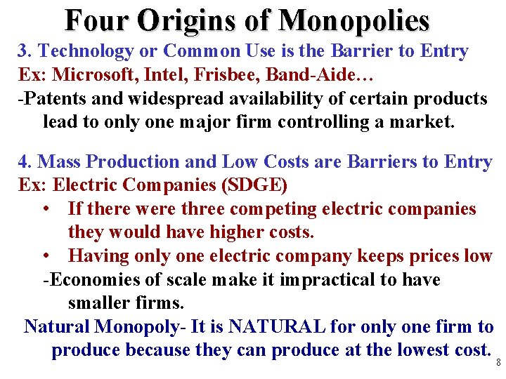 Four Origins of Monopolies 3. Technology or Common Use is the Barrier to Entry